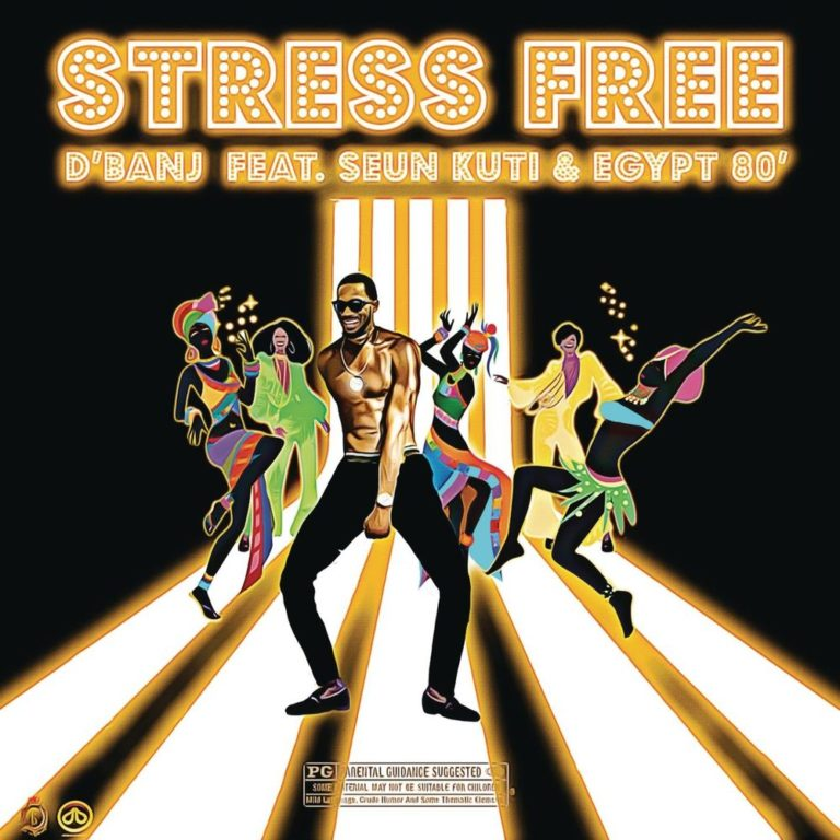 D'banj Ft Seun Kuti & Egypt 80 – Stress Free Mp3