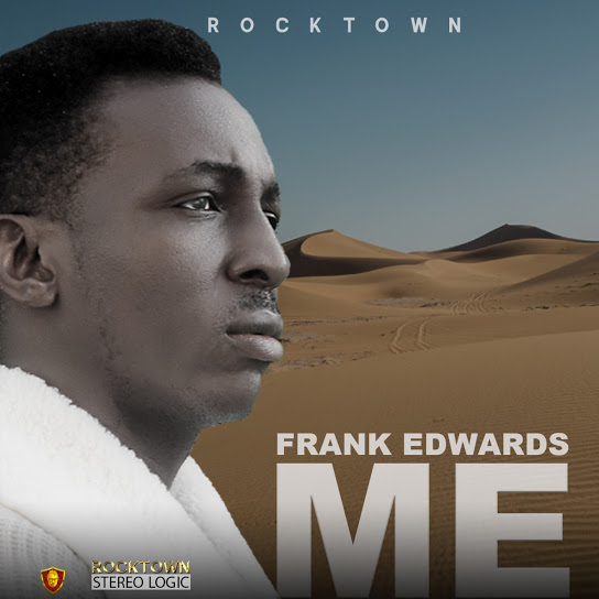 Frank Edwards – Me Mp3