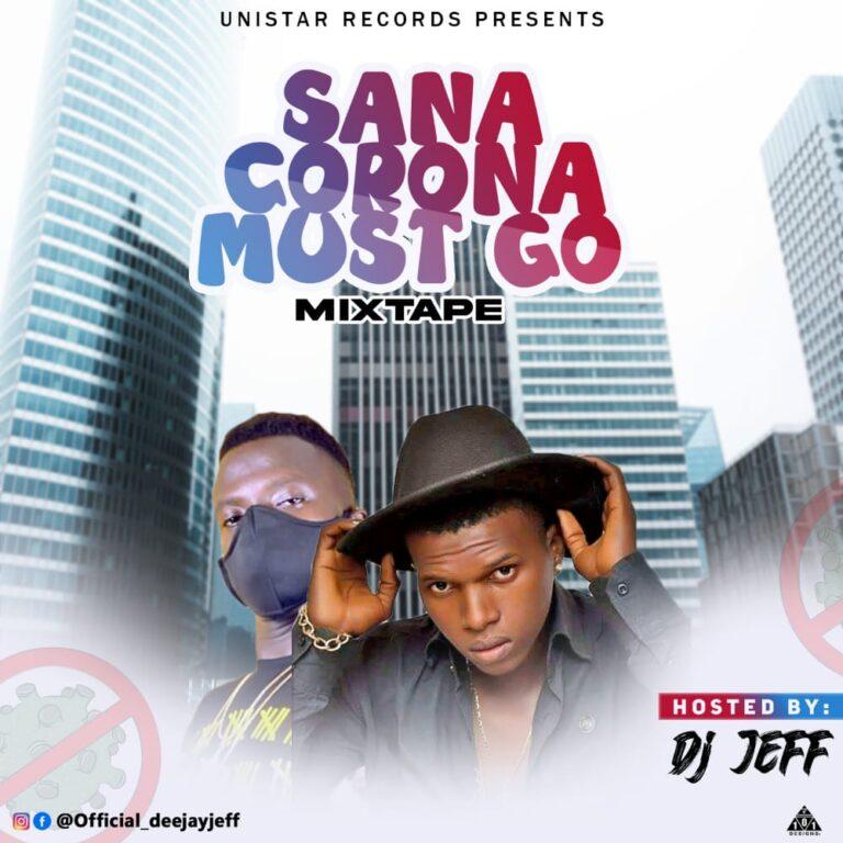 Jeff – Sana Corona Must Go Mixtape
