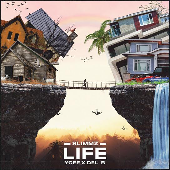 Slimmz Ft Ycee & Del B – Life Mp3