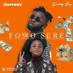 Surrest Ft. Destiny Boy – Fowo Sere Mp3