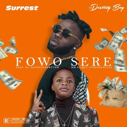 Surrest Ft. Destiny Boy – Fowo Sere Mp3