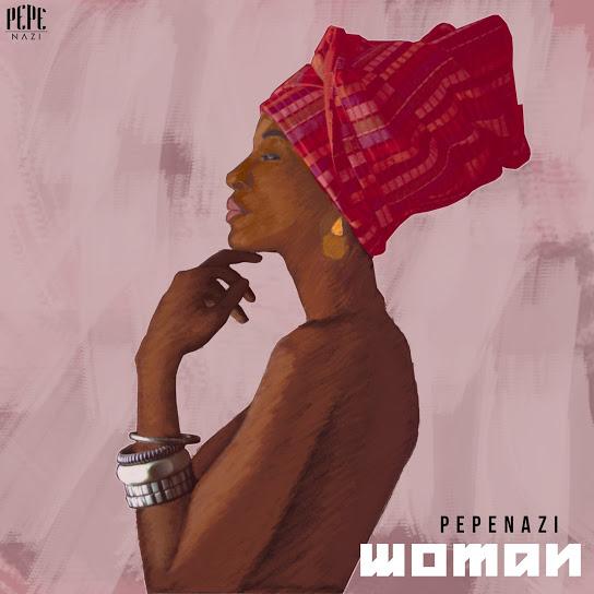 Pepenazi – Woman Mp3