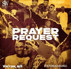 Victor AD Ft Patoranking – Prayer Request Mp3