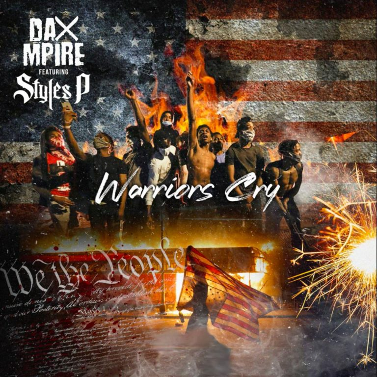 Dax Mpire Ft. Styles P – Warriors Cry Mp3