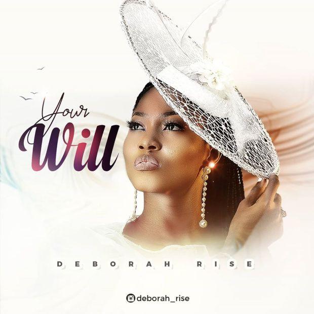Deborah Rise – Your Will Mp3