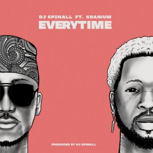 Dj Spinall Ft Kranium – Every Time
