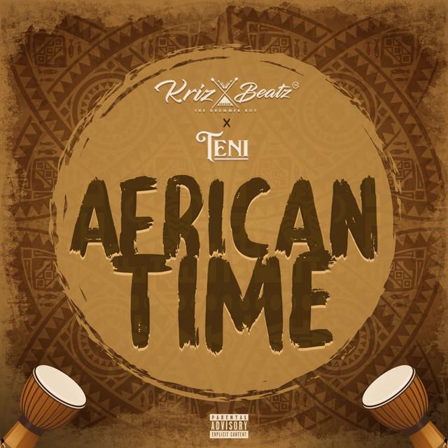Krizbeatz Ft Teni – African Time Mp3