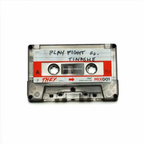 THEY Ft Tinashe – Play Fight Mp3