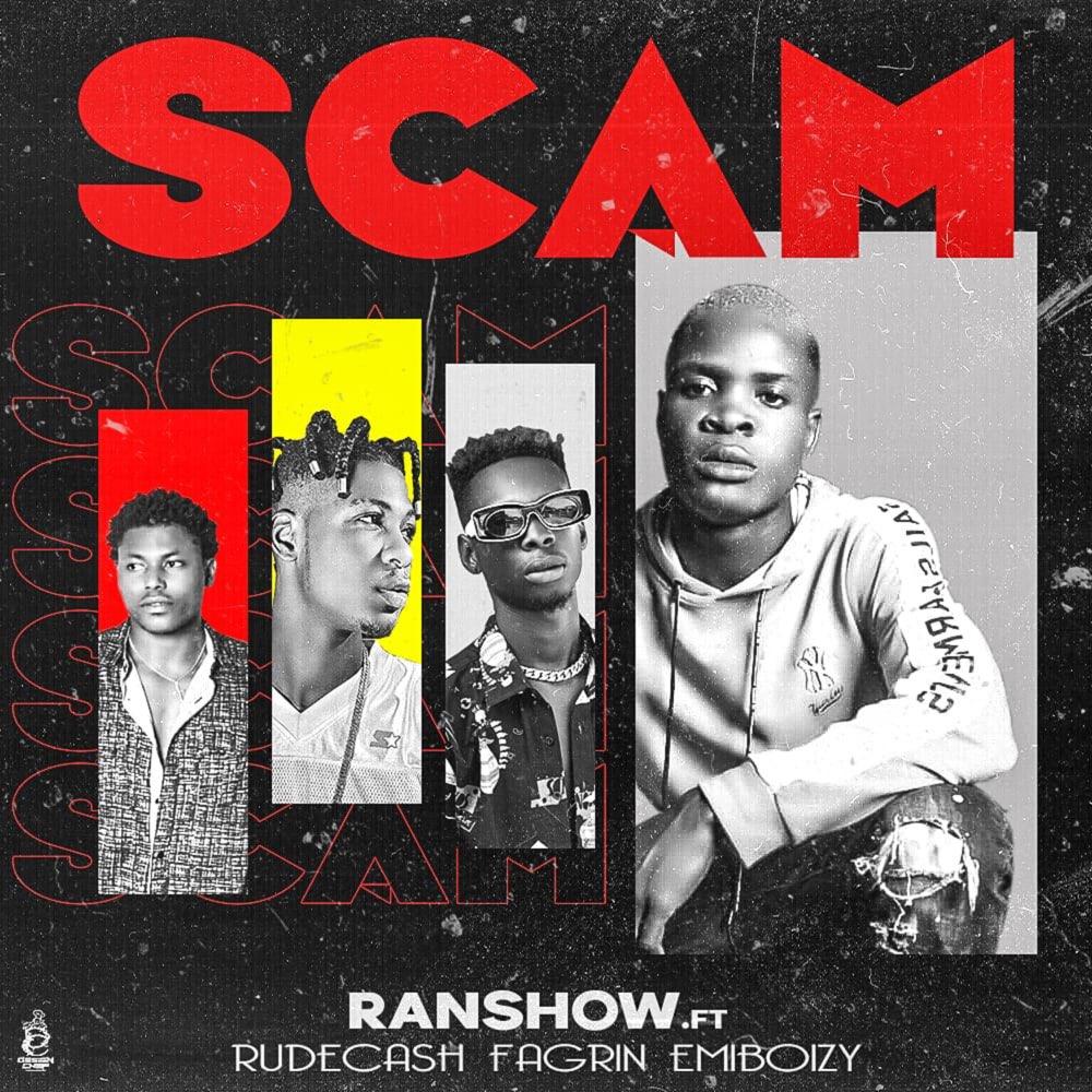 Ranshow Ft Rudecash & Fagrin & Emiboizy – Scam