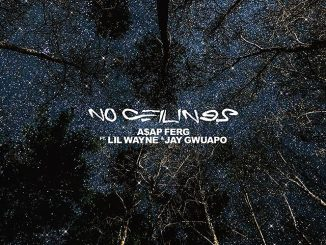 A$AP Ferg Ft Lil Wayne & Jay Gwuapo – No Ceilings Mp3