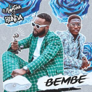 DJ Neptune ft Runda – Bembe Mp3