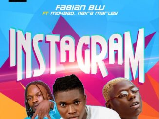 Fabian Blu Ft MohBad & Naira Marley – Instagram Mp3