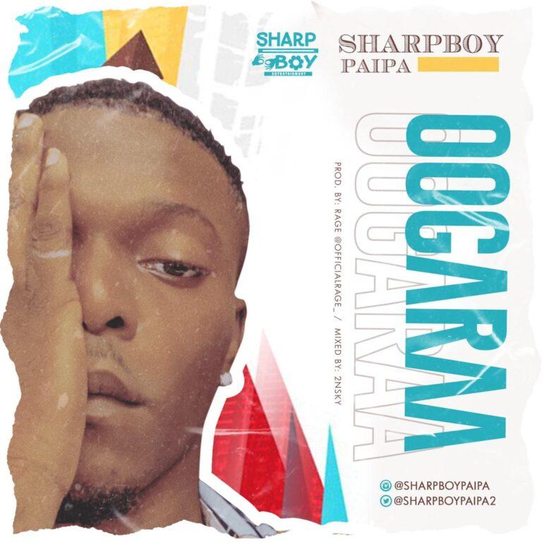 Sharpboy Paipa – Oogaraa Mp3
