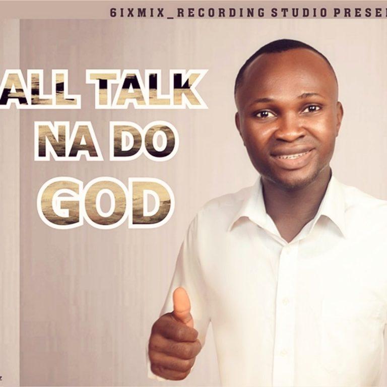 Judegodstime – All Talk Na Do God Mp3