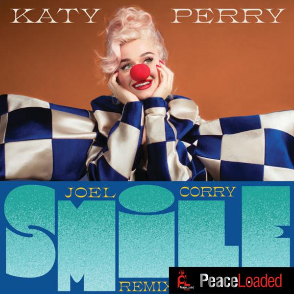 Katy Perry – Smile (Joel Corry Remix) Mp3