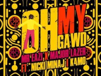 Mr Eazi Ft Nicki Minaj, Major Lazer & K4mo – Oh My Gawd Mp3