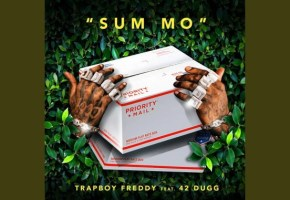 Trapboy Freddy Ft 42 Dugg – Sum Mo Mp3