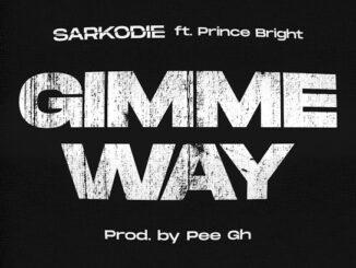 Sarkodie Ft Prince Bright (Buk Bak) – Gimme Way Mp3