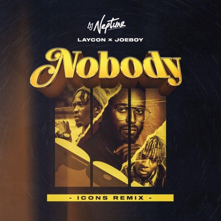 DJ Neptune Ft Joeboy & Laycon – Nobody ICON Remix Mp3