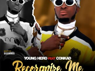 Young Hero Ft Conkad – Recognize Me