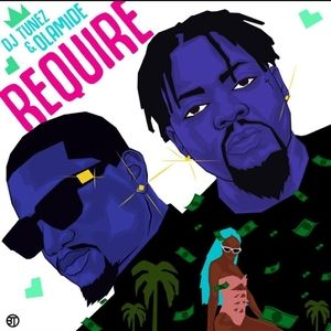 DJ Tunez Ft Olamide – Require Mp3
