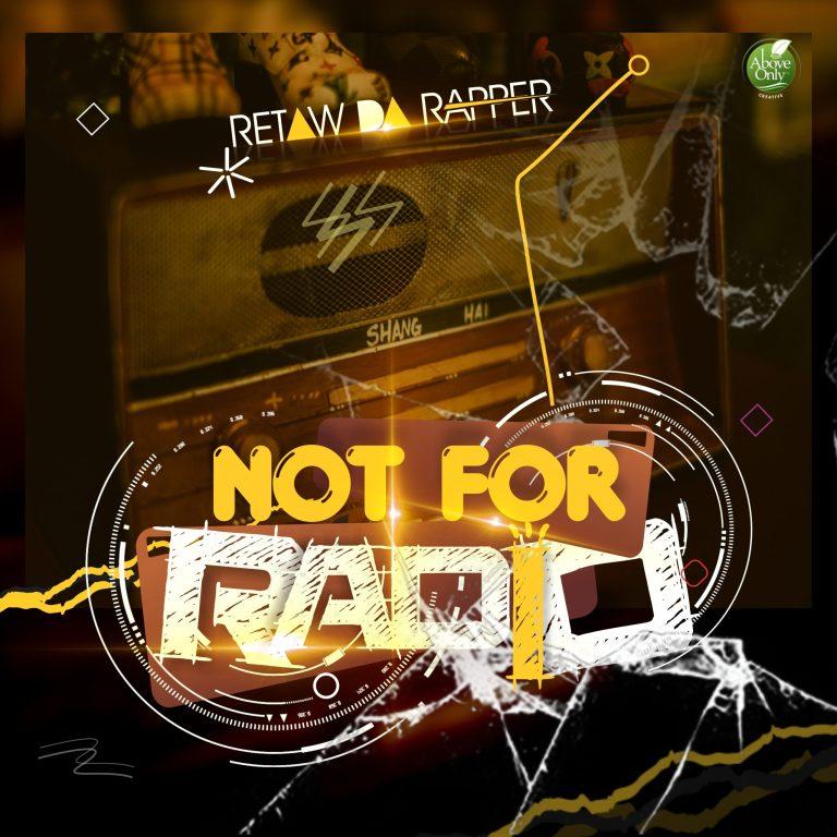 Retaw Da Rapper – Not For Radio Mp3