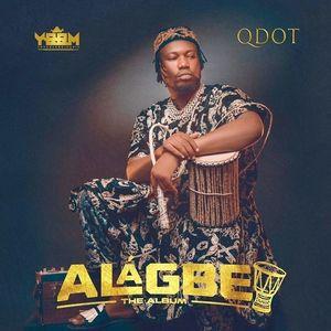 Qdot – Alagbe The Album