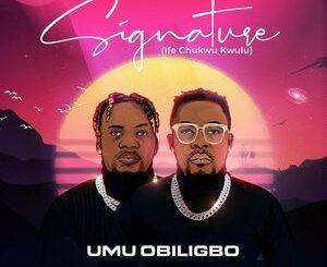 Umu Obiligbo – Signature Ife Chukwu Kwulu Album