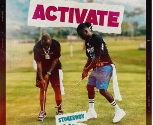 Stonebwoy Ft Davido – Activate Mp3