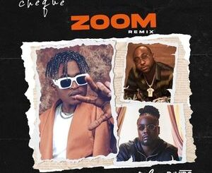 Cheque Ft. Davido & Wale – Zoom (Remix) Mp3