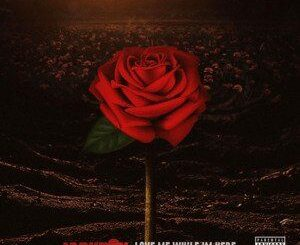 Jackboy – Love Me While I'm Here Album