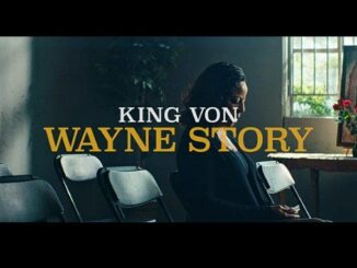 King Von – Wayne Story Mp4