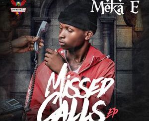 Meka E – Missed Calls EP