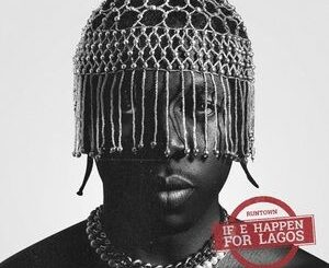 Runtown – If E Happen For Lagos Mp3