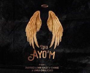 Zoro Ft Phyno, Mr Eazi, Chike & Umu Obiligbo – Ayo M Mp3