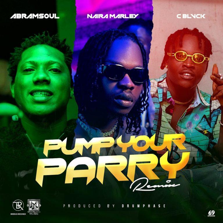 Abramsoul Ft. Naira Marley & C Blvck – Pump Your Parry (Remix) Mp3