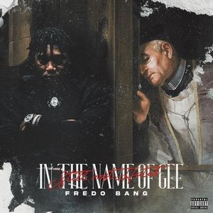 Fredo Bang – In The Name Of Gee (Still Most Hated) Album