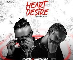 Larock Ft. Zinoleesky – Heart Desire Mp3