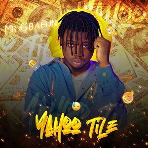 Mr Gbafun – Yahoo Tile Mp3