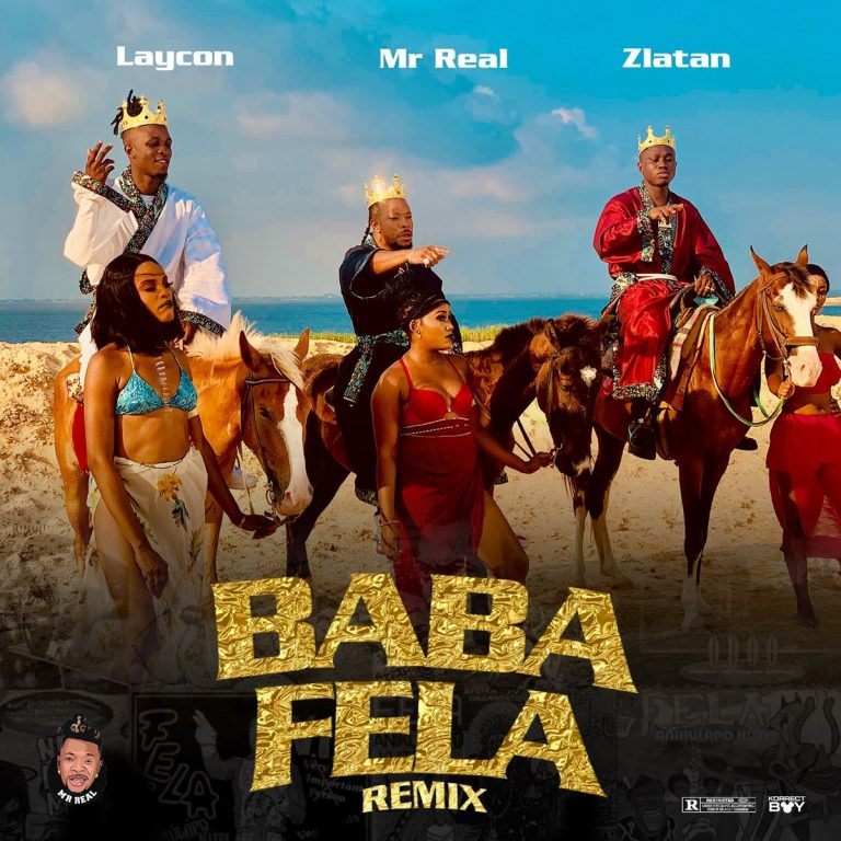 Mr Real Ft. Laycon & Zlatan – Baba Fela (Remix) Mp3