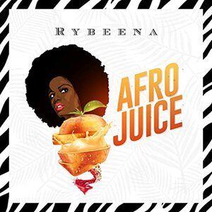 Rybeena– Afro Juice Mp3