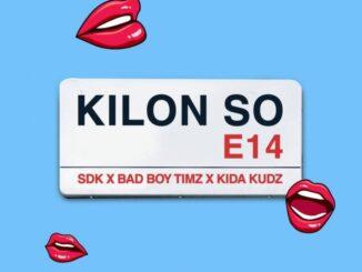 Bad boy Timz ft. Kida Kudz & Sdk – Kilon So Mp3