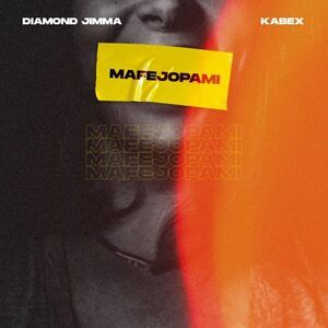 Kabex Ft. Diamond Jimma – Mafejopami Mp3
