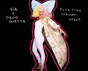 Sia Ft. David Guetta – Floating Through Space Mp3