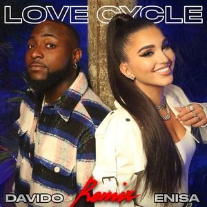 Enisa Ft. Davido – Love Cycle Mp3