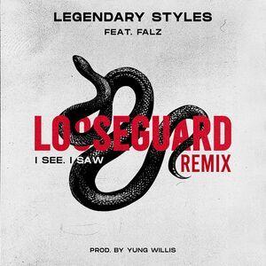 Falz Ft. Legendary Styles – Loose Guard (I See, I Saw) (Remix) Mp3