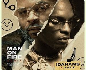 Idahams Ft. Falz – Man On Fire Remix mp3