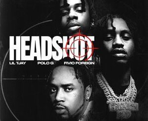 Lil Tjay Ft. Polo G & Fivio Foreign – Headshot Mp3
