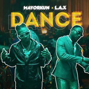 Mayorkun Ft. L.A.X – Dance Mp3